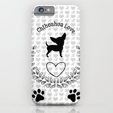 Chihuahua Love Slim Case iPhone 6s