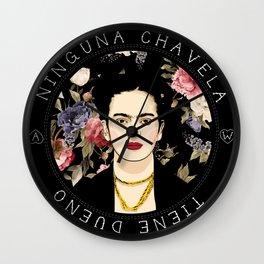 Ninguna Chavela Tiene Dueño Wall Clock