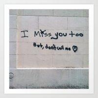 I Miss You, But... Art Print