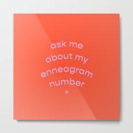 Ask me about my enneagram Metal Print