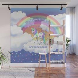 Pretty Rainbow Unicorns Are Born In June Birthday Wall Mural
