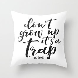 PRINTABLE Art,Don't Grow Up It's A Trap,Funny Print,Nursery Wall Art,NURSERY DECOR,Kids Gift Throw Pillow