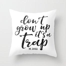 PRINTABLE Art,Don't Grow Up It's A Trap,Funny Print,Nursery Wall Art,NURSERY DECOR,Kids Gift Throw Pillow