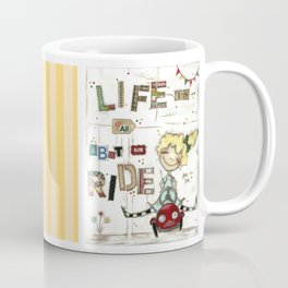 Life is All About the Ride - by Diane Duda Coffee Mug