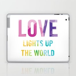 Love Lights Up The World Quote Laptop & iPad Skin