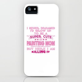 SUPER CUTE A PAINTING MOM iPhone Case
