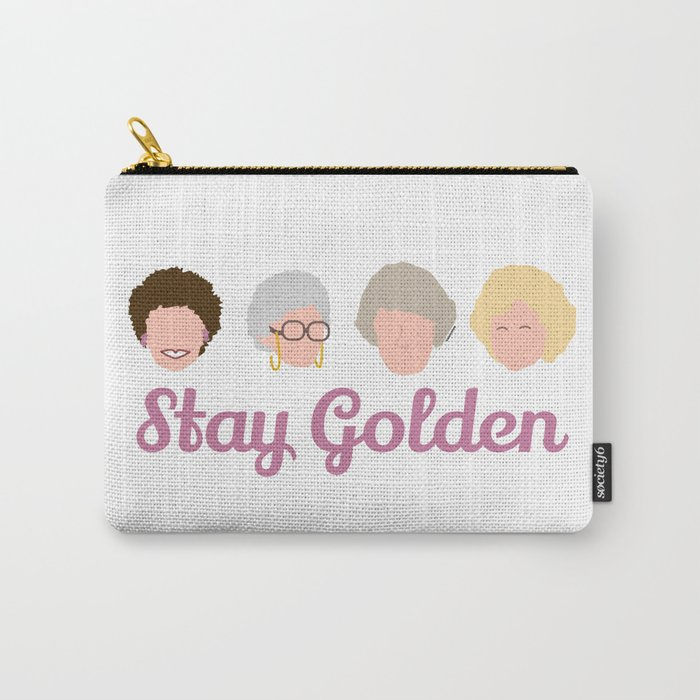 Stay Golden  (Golden Girls Inspired) Carry-All Pouch