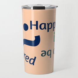 Happiness is meant to be shared! Travel Mug
