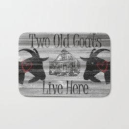 Two Old Goats Live Here A711 Bath Mat