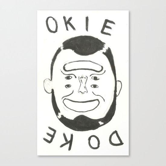 OKIE DOKE Canvas Print