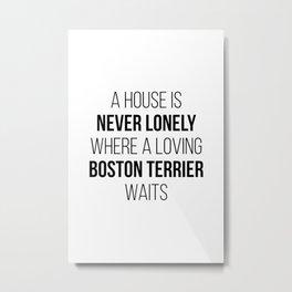 Boston Terrier Dog Cute Quote Metal Print