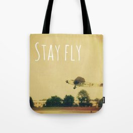 Stay Fly Tote Bag