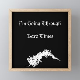 "Quote Art ""I'm Going Through Bard Times"" Shakespeare Framed Mini Art Print"