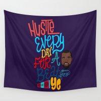 hustle Wall Tapestries featuring Ye Hustle by Chelsea Herrick