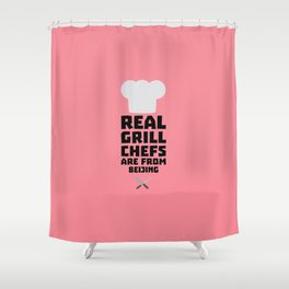 Real Grill Chefs are from Beijing T-Shirt Shower Curtain