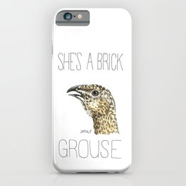 She's A Brick Grouse (Greater Sage Grouse) iPhone Case