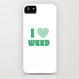 Weed Lover pot stoner Cannabis gift iPhone Case