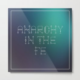 Anarchy in the Fe Metal Print