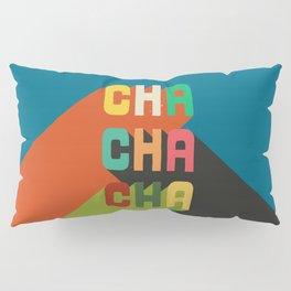 Cha cha cha Pillow Sham