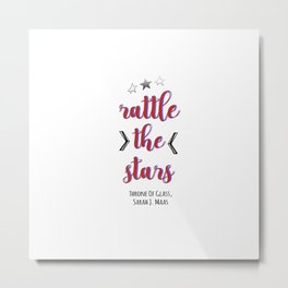 Rattle the Stars | Throne of Glass Metal Print