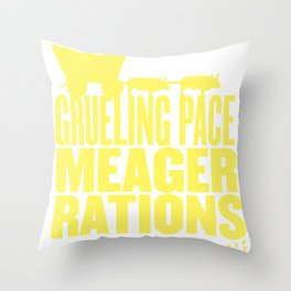 Grueling Pace Meager Rations (yellow) Throw Pillow