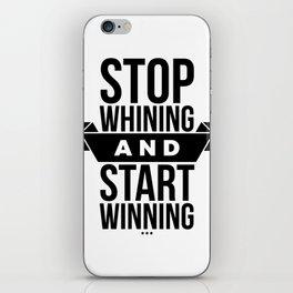 Stop whining an start winning iPhone Skin