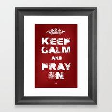 Keep Calm And Pray On Framed Art Print