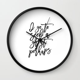 Book Art PRINTABLE ART John Green Quotes Book Gift Inspirational Poster Book Lover I Go To Seek Wall Clock