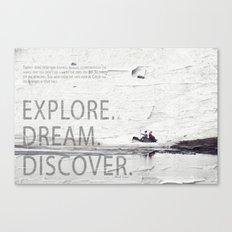 Explore.Dream.Discover. Canvas Print