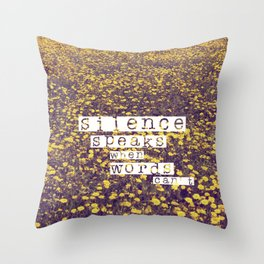 silence speaks when words can't Throw Pillow
