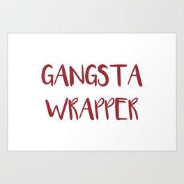 Gangsta Wrapper Art Print