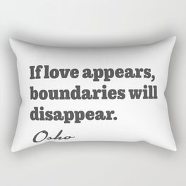 If love appears, boundaries will disappear. Osho Rectangular Pillow