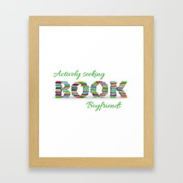 Actively Seeking Book Boyfriends Framed Art Print
