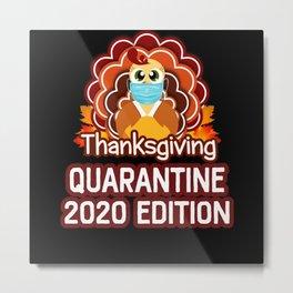 Social Distnacing Turkey Thanksgiving Quarantine Metal Print