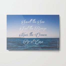 Hear the Ocean, Be at Ease Metal Print