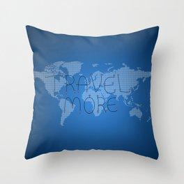 #005 - Travel More Throw Pillow
