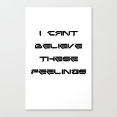 Cant Believe These Feelings Canvas Print