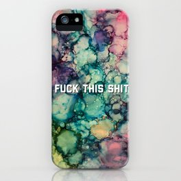 Fuck This Shit iPhone Case