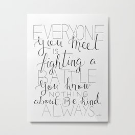 Be Kind Always Metal Print
