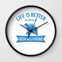 Life Is Better With An Irish Wolfhound wb Wall Clock