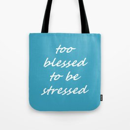too blessed to be stressed - aqua Tote Bag