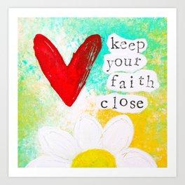 Keep Your Faith Close Art Print