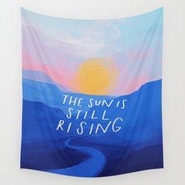 The Sun Is Still Rising Wall Tapestry