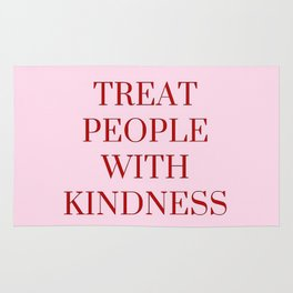 Treat people with kindness (pink v.) Rug