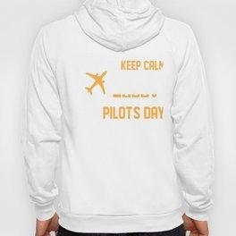 Keep Calm & Say Happy Pilot's Day Hoody