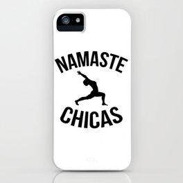 Namaste Chicas iPhone Case