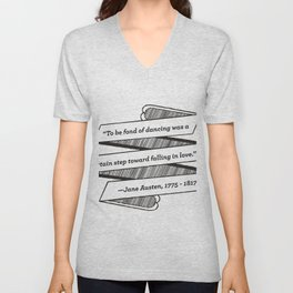 Jane Austen Quote: To be fond of dancing was a certain step toward falling in love Unisex V-Neck