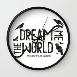 Dream me the world Wall Clock
