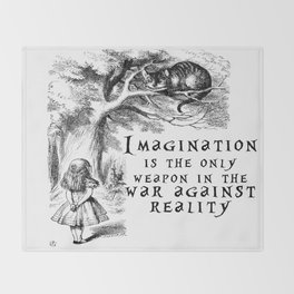 Imagination is the only weapon in the war against reality Throw Blanket