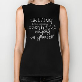 Memoir is like performing open heart surgery on yourself: sentimental gifts for writers Biker Tank